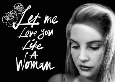 "Lana Del Rey estrena ""Let Me Love You Like A Woman"""